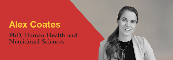 Alex Coates, PhD Candidate, Department of Human Health and Nutritional Sciences
