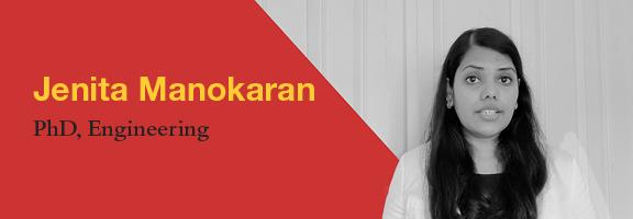 Jenita Manokaran, PhD Candidate, School of Engineering