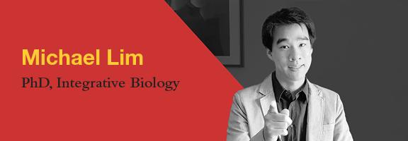 Michael Lim, PhD Candidate, Department of Integrative Biology