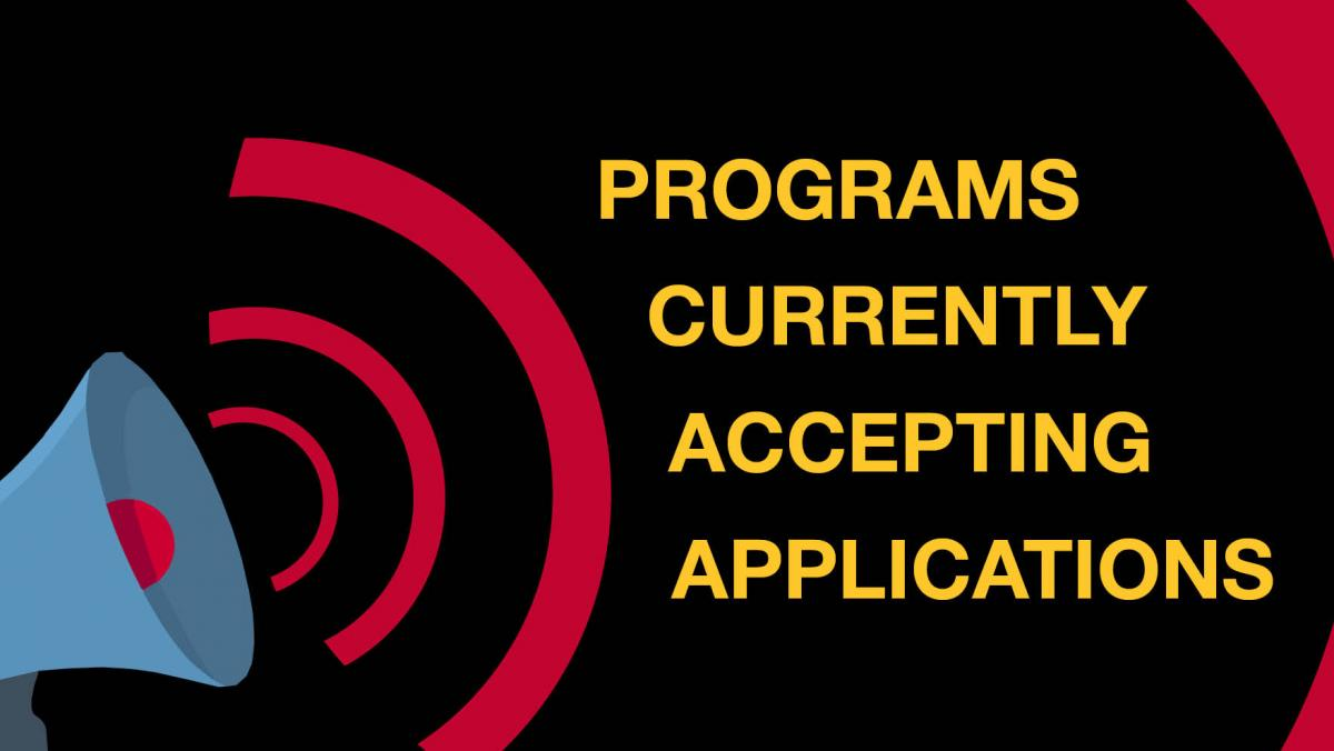 text: Programs Still Accepting Applications