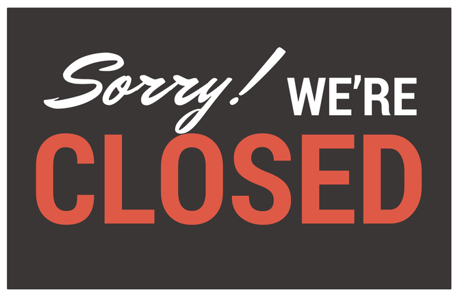 Sorry! We're closed